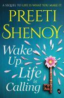 Wake Up, Life is Calling (Author Signed Copy)(English, Paperback, Preeti Shenoy)