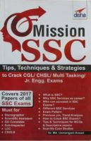 Mission SSC - Tips, Techniques & Strategies to Crack CGL/ CHSL/ Multi Tasking/ Jr. Engg. Exams(English, Paperback, Disha Experts)